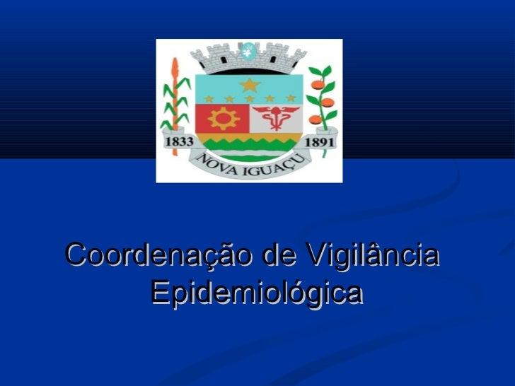 Coordenação de Vigilância     Epidemiológica