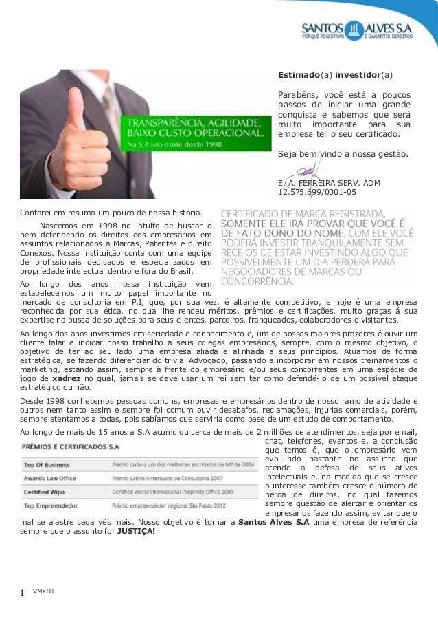 VMXIII1 Estimado(a) investidor(a) Parabéns, você está a poucos passos de iniciar uma grande conquista e sabemos que será m...
