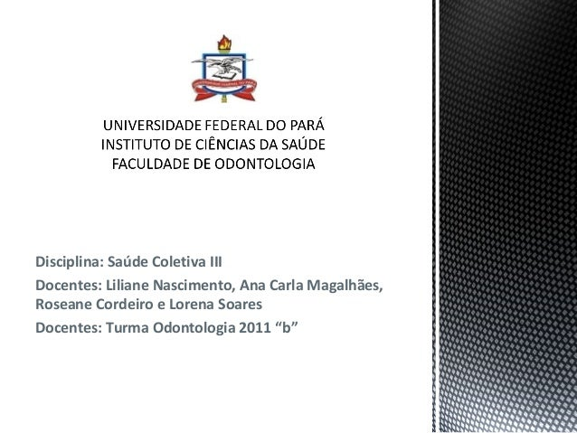 Disciplina: Saúde Coletiva IIIDocentes: Liliane Nascimento, Ana Carla Magalhães,Roseane Cordeiro e Lorena SoaresDocentes: ...