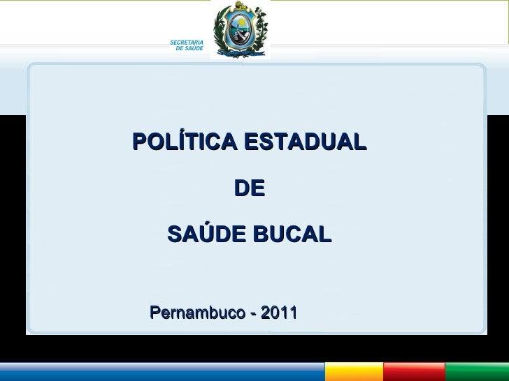 M elhorar a atenç ão à S aúde c om foc o no atendimento integ ral                             POLÍTICA ESTADUAL           ...