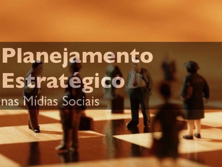 PlanejamentoEstratégiconas Mídias Sociais