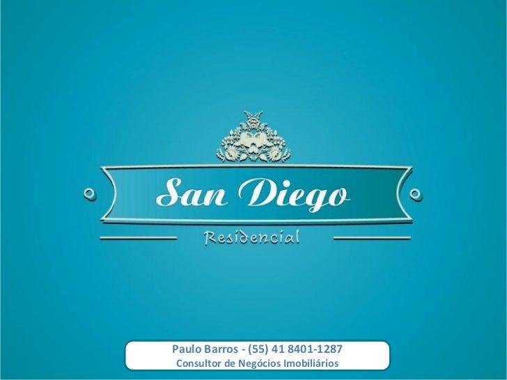 Paulo Barros - (55) 41 8401-1287Consultor de Negócios Imobiliários