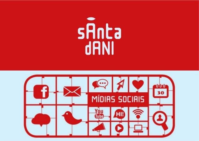 a SantaDani  Usar mídias sociais para conectar sua marca às  e, principalmente, as pessoas à sua marca.  É isso que a Sant...