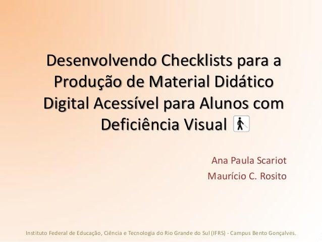 Desenvolvendo Checklists para a       Produção de Material Didático      Digital Acessível para Alunos com               D...