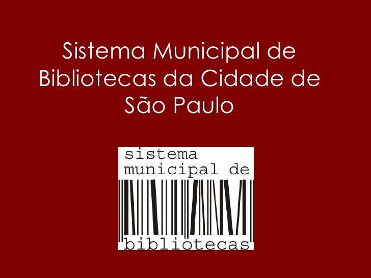 Sistema Municipal de Bibliotecas da Cidade de São Paulo