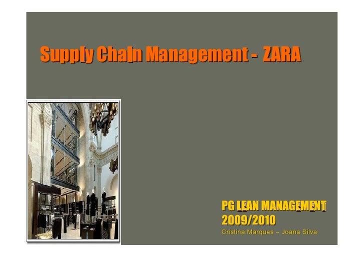 Supply Chain Management - ZARA                         PG LEAN MANAGEMENT                     2009/2010                   ...