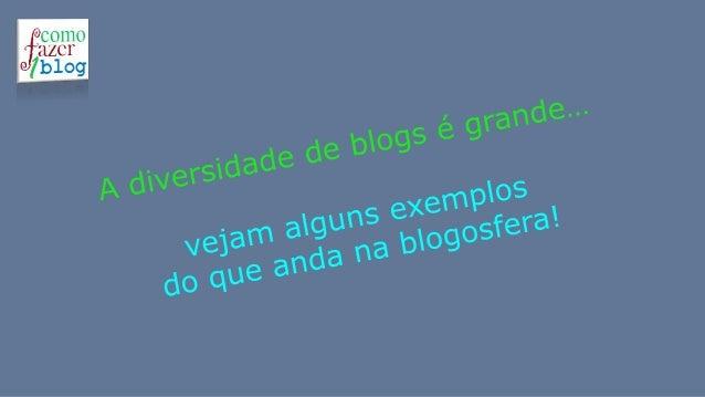 …alguns blogs por aí…