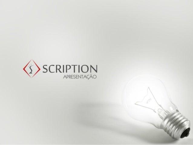 Quem somosA Scription é uma empresa com novas propostas emsoluções web,sistemas, Intranetemarketing Digital.   Somos ...