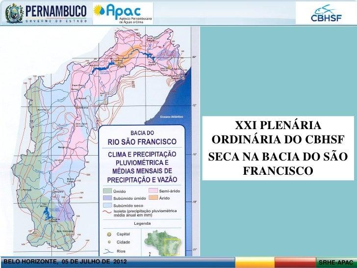 XXI PLENÁRIA ORDINÁRIA DO CBHSF                                       SECA NA BACIA DO SÃO FRANCISCO                      ...