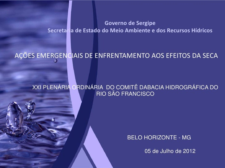Governo de Sergipe        Secretaria de Estado do Meio Ambiente e dos Recursos HídricosAÇÕES EMERGENCIAIS DE ENFRENTAMENTO...