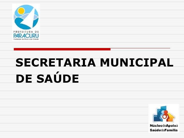 SECRETARIA MUNICIPALDE SAÚDE