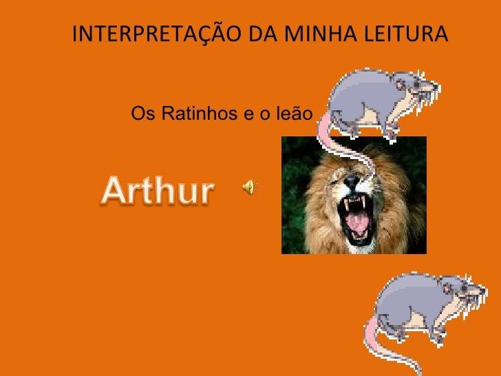 INTERPRETAÇÃO DA MINHA LEITURA Os Ratinhos e o leão