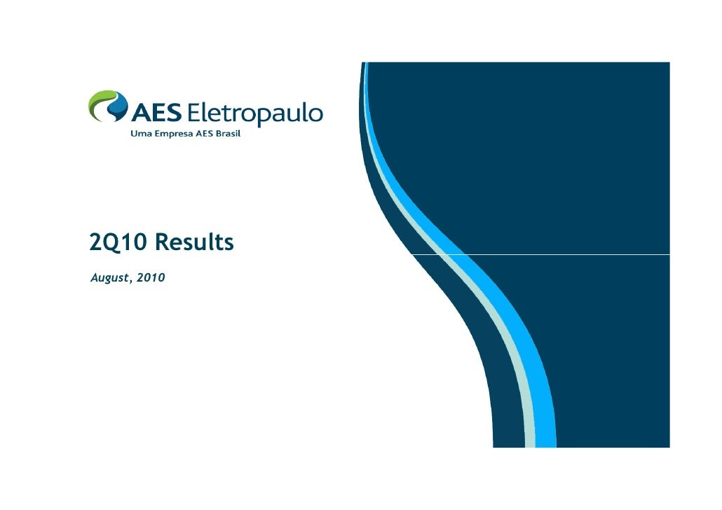 2Q10 Results August, 2010