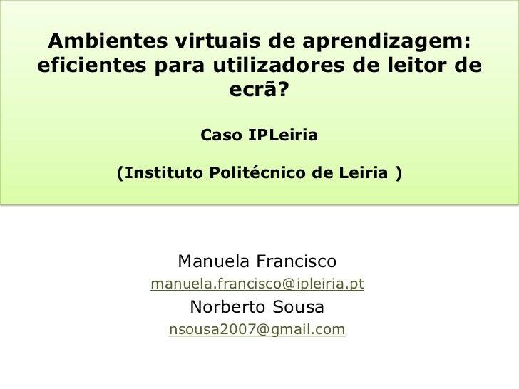 Ambientes virtuais de aprendizagem:eficientes para utilizadores de leitor de                 ecrã?                 Caso IP...