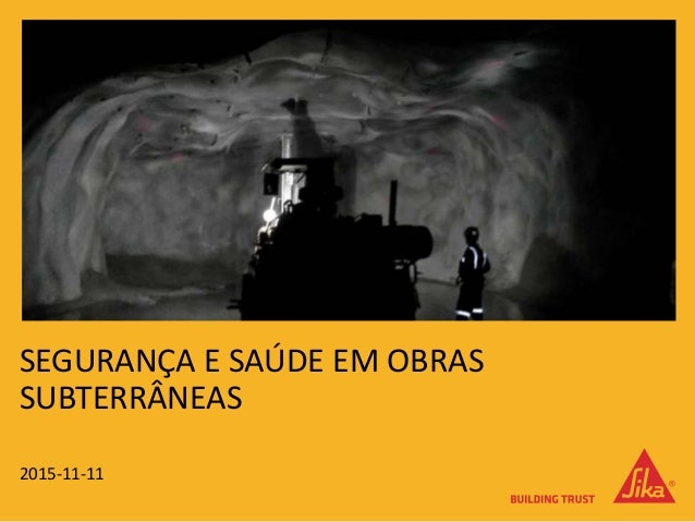 SEGURANÇA E SAÚDE EM OBRAS SUBTERRÂNEAS 2015-11-11