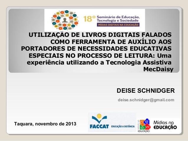 UTILIZAÇÃO DE LIVROS DIGITAIS FALADOS COMO FERRAMENTA DE AUXÍLIO AOS PORTADORES DE NECESSIDADES EDUCATIVAS ESPECIAIS NO PR...