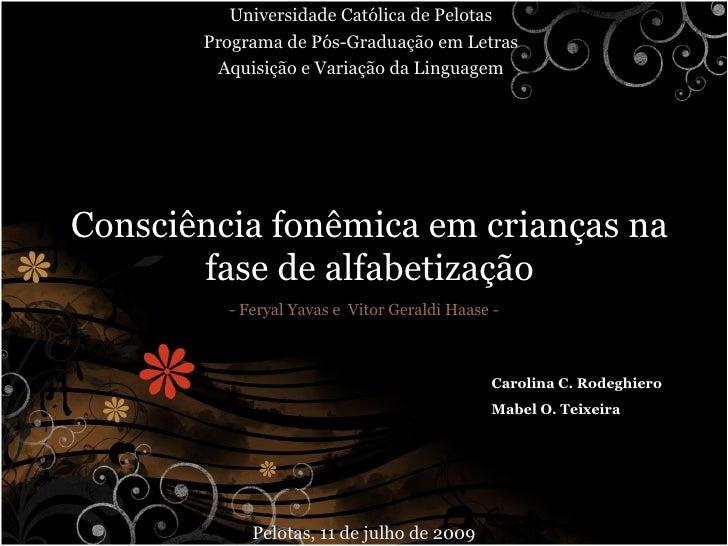 Universidade Católica de Pelotas       Programa de Pós-Graduação em Letras        Aquisição e Variação da LinguagemConsciê...