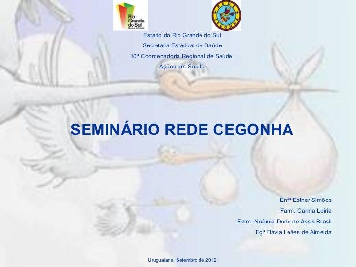 Estado do Rio Grande do Sul         Secretaria Estadual de Saúde     10ª Coordenadoria Regional de Saúde               Açõ...