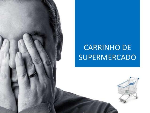 CARRINHO DESUPERMERCADO