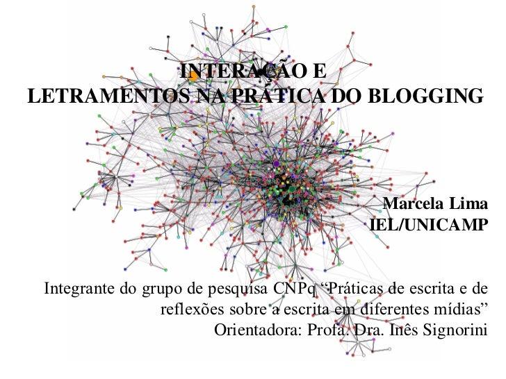 INTERAÇÃO ELETRAMENTOS NA PRÁTICA DO BLOGGING                                                 Marcela Lima                ...