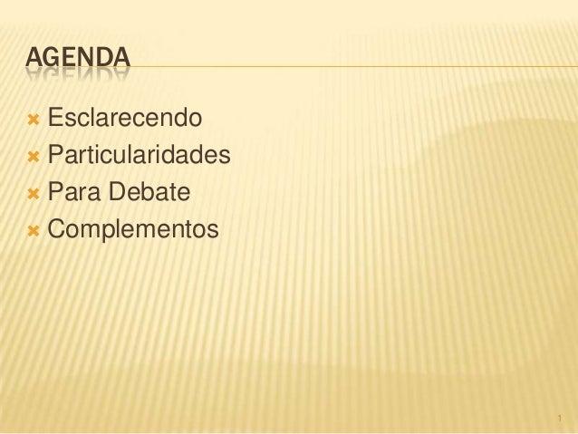 AGENDA Esclarecendo Particularidades Para Debate Complementos1