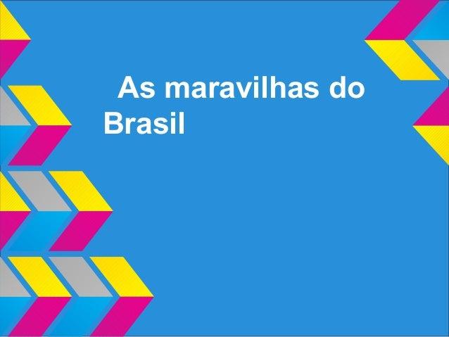 As maravilhas doBrasil