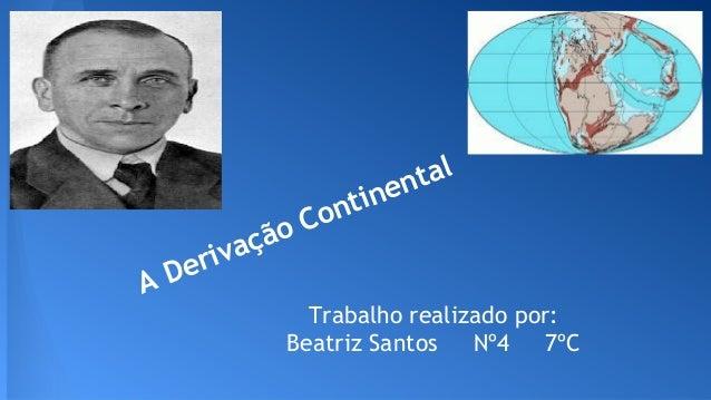 tal en  ção iva  ntin Co  Der A  Trabalho realizado por: Beatriz Santos Nº4 7ºC