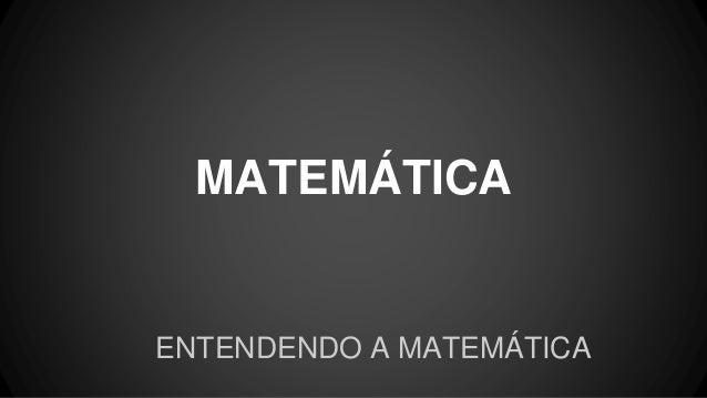 MATEMÁTICA ENTENDENDO A MATEMÁTICA