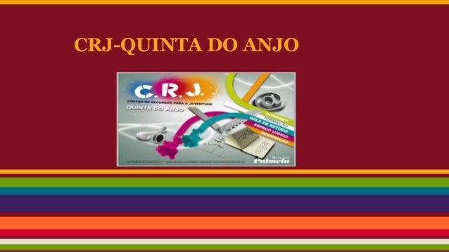 CRJ-QUINTA DO ANJO