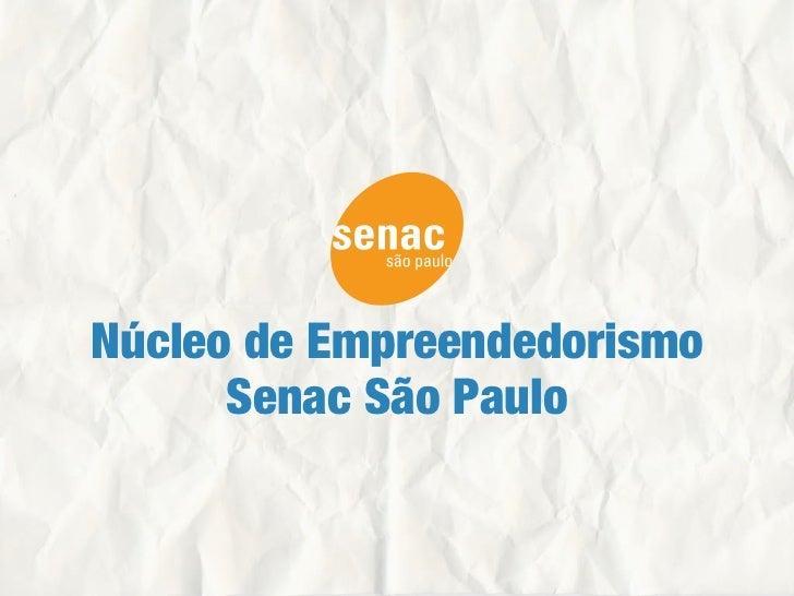 Núcleo de Empreendedorismo      Senac São Paulo