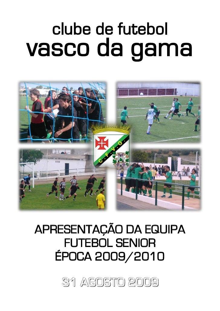 clube de futebol vasco da gama     APRESENTAÇÃO DA EQUIPA     FUTEBOL SENIOR    ÉPOCA 2009/2010     31 AGOSTO 2009