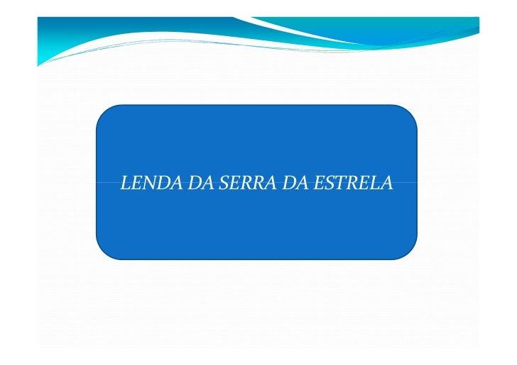 LENDA DA SERRA DA ESTRELA