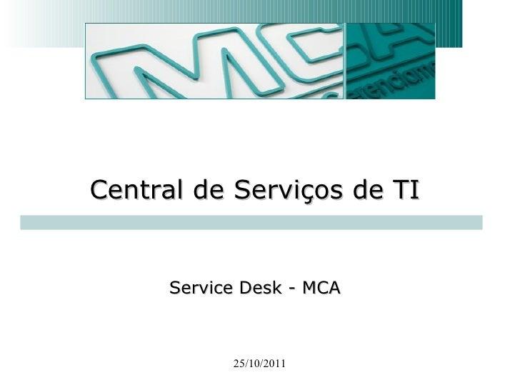 25/10/2011 Service Desk - MCA Central de Serviços de TI
