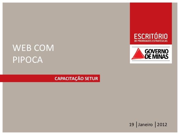WEB COMPIPOCA          CAPACITAÇÃO SETUR                              19 │Janeiro │2012