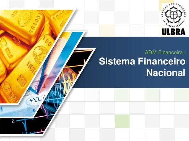 LOGO LOGO ADM Financeira I Sistema Financeiro Nacional