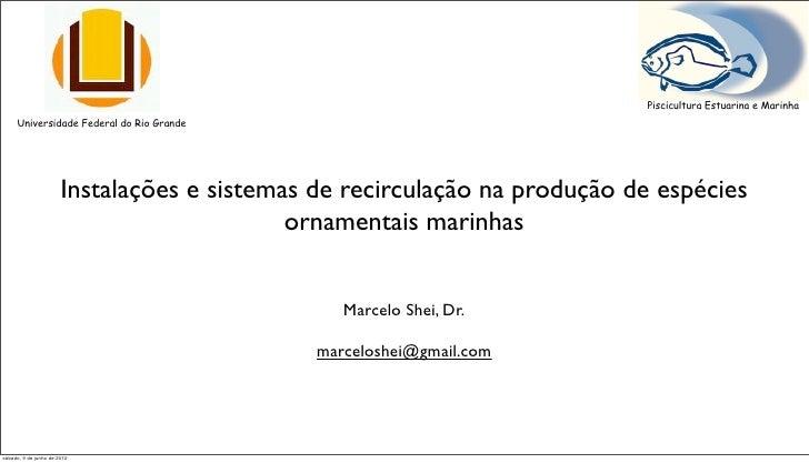 Piscicultura Estuarina e Marinha     Universidade Federal do Rio Grande                       Instalações e sistemas de re...