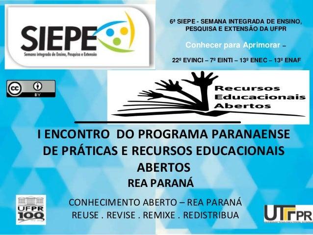 6ª SIEPE - SEMANA INTEGRADA DE ENSINO,  PESQUISA E EXTENSÃO DA UFPR  Conhecer para Aprimorar –  22º EVINCI – 7º EINTI – 13...