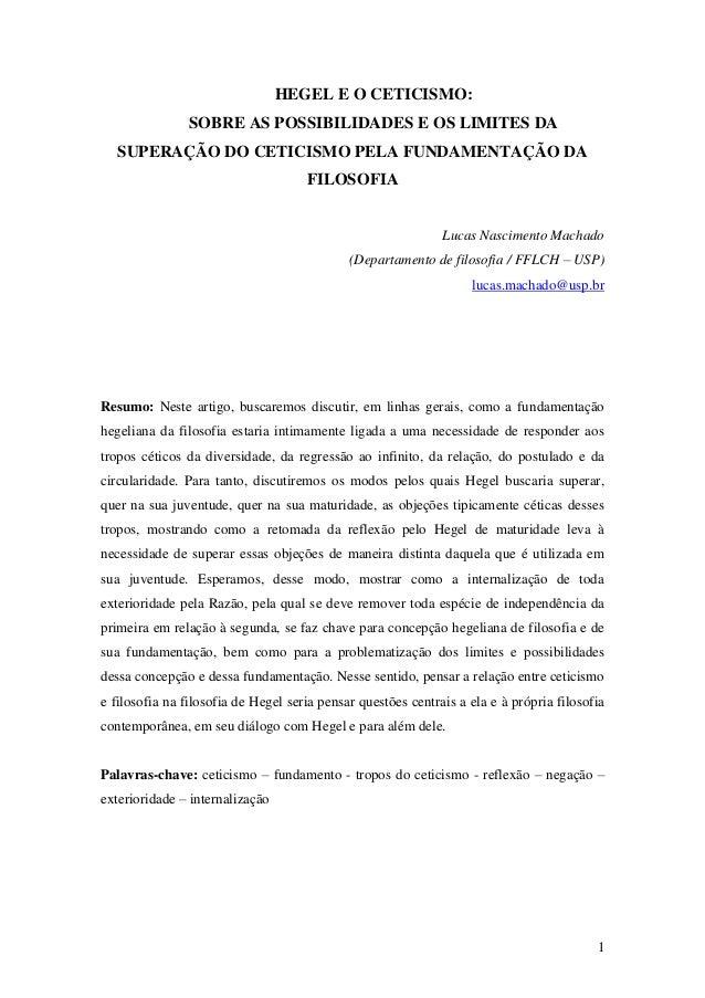 1 HEGEL E O CETICISMO: SOBRE AS POSSIBILIDADES E OS LIMITES DA SUPERAÇÃO DO CETICISMO PELA FUNDAMENTAÇÃO DA FILOSOFIA Luca...