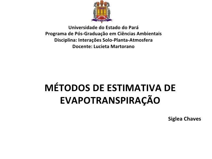 Universidade do Estado do Pará Programa de Pós-Graduação em Ciências Ambientais Disciplina: Interações Solo-Planta-Atmosfe...