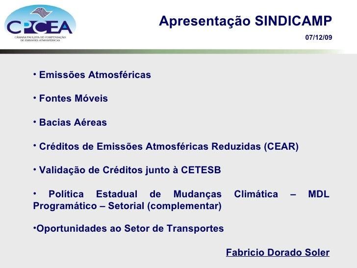 Apresentação SINDICAMP 07/12/09 <ul><li>Emissões Atmosféricas </li></ul><ul><li>Fontes Móveis </li></ul><ul><li>Bacias Aér...