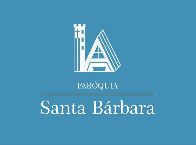 PARÓQUIA Santa Bárbara