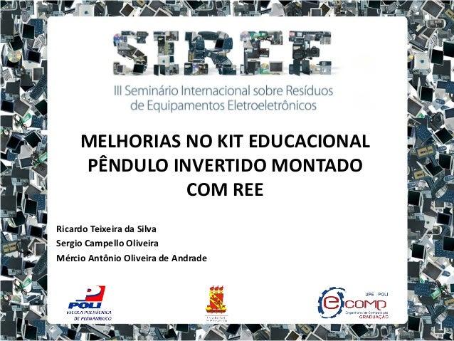MELHORIAS NO KIT EDUCACIONAL     PÊNDULO INVERTIDO MONTADO               COM REERicardo Teixeira da SilvaSergio Campello O...