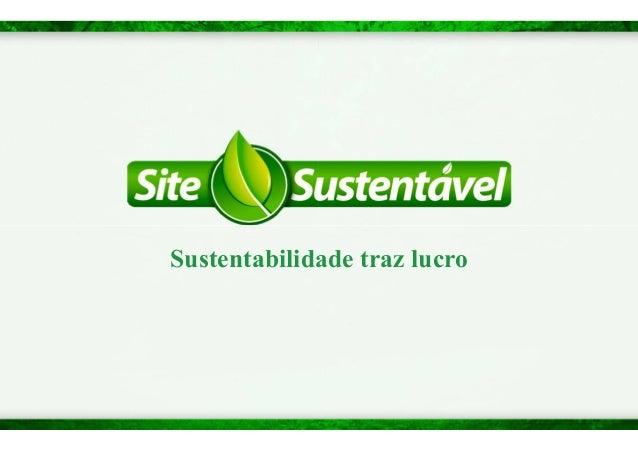 Sustentabilidade ttrraazz lluuccrroo