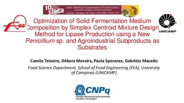 Optimization of Solid Fermentation Medium Composition by Simplex Centroid Mixture Design Method for Lipase Production usin...
