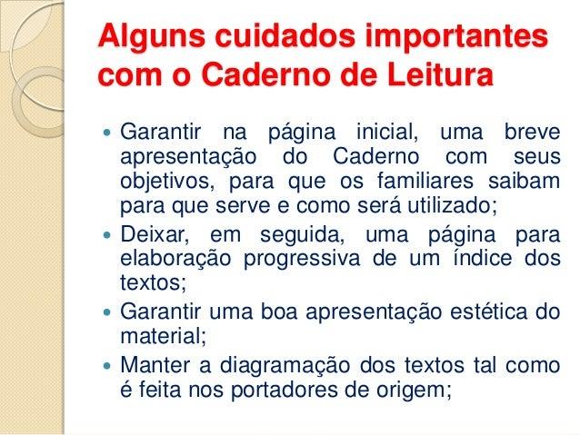 Alguns cuidados importantes com o Caderno de Leitura  Garantir na página inicial, uma breve apresentação do Caderno com s...