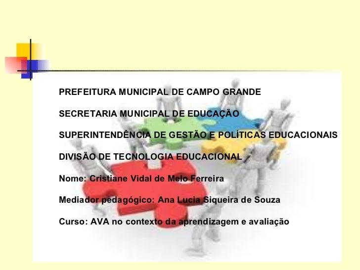 PREFEITURA MUNICIPAL DE CAMPO GRANDE  SECRETARIA MUNICIPAL DE EDUCAÇÃO  SUPERINTENDÊNCIA DE GESTÃO E POLÍTICAS EDUCACIONAI...
