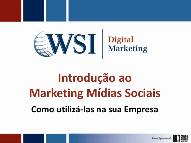 Introdução aoMarketing Mídias SociaisComo utilizá-las na sua Empresa