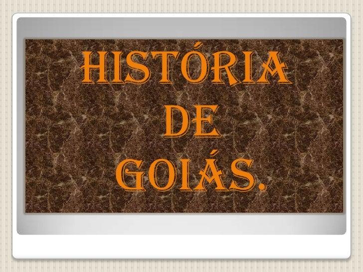 História<br /> de<br /> Goiás.<br />