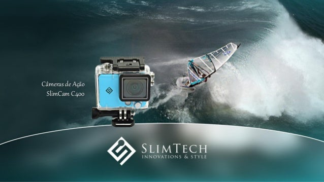 Câmeras de Ação SlimCam C400