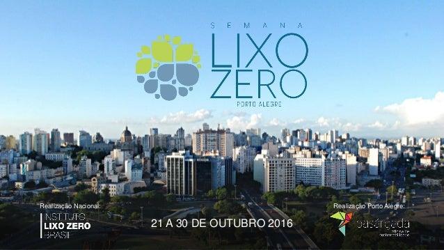 21 A 30 DE OUTUBRO 2016 Realização Nacional: Realização Porto Alegre: